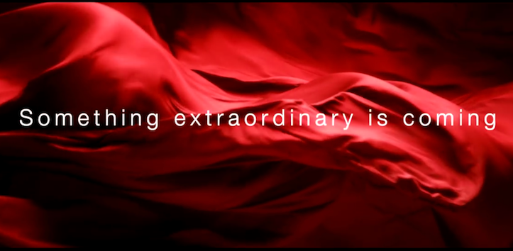 Something extraordinary is coming