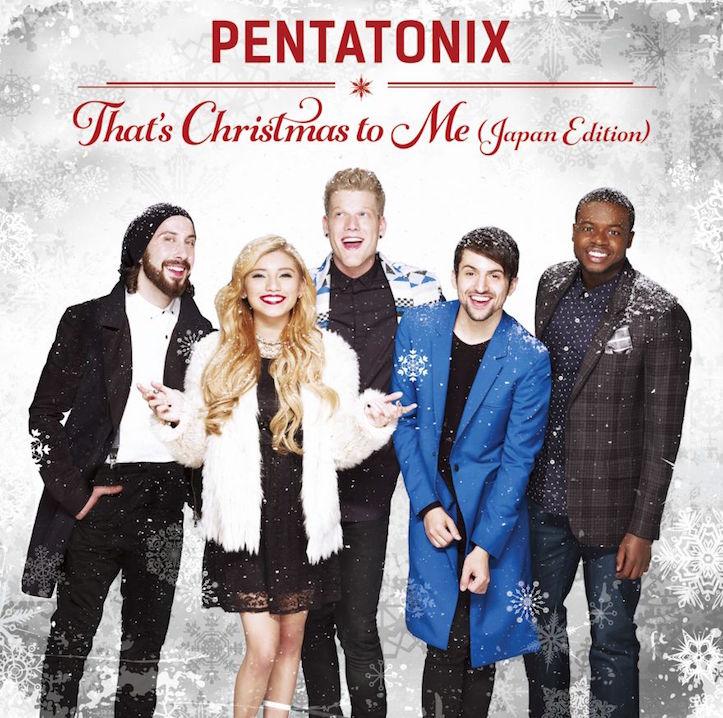 Pentatonix That's Christmas To Me Japan Edition