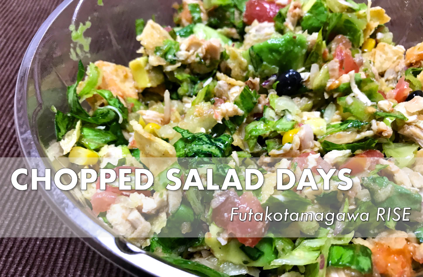 Chopped Salad Days Rise Futakotamagawa